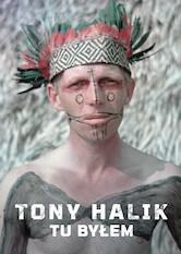 Search netflix Tony Halik. Tu byłem